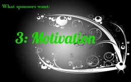 What Sponsors Want: Motivation