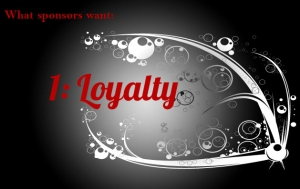 What Sponsors Want: Loyalty